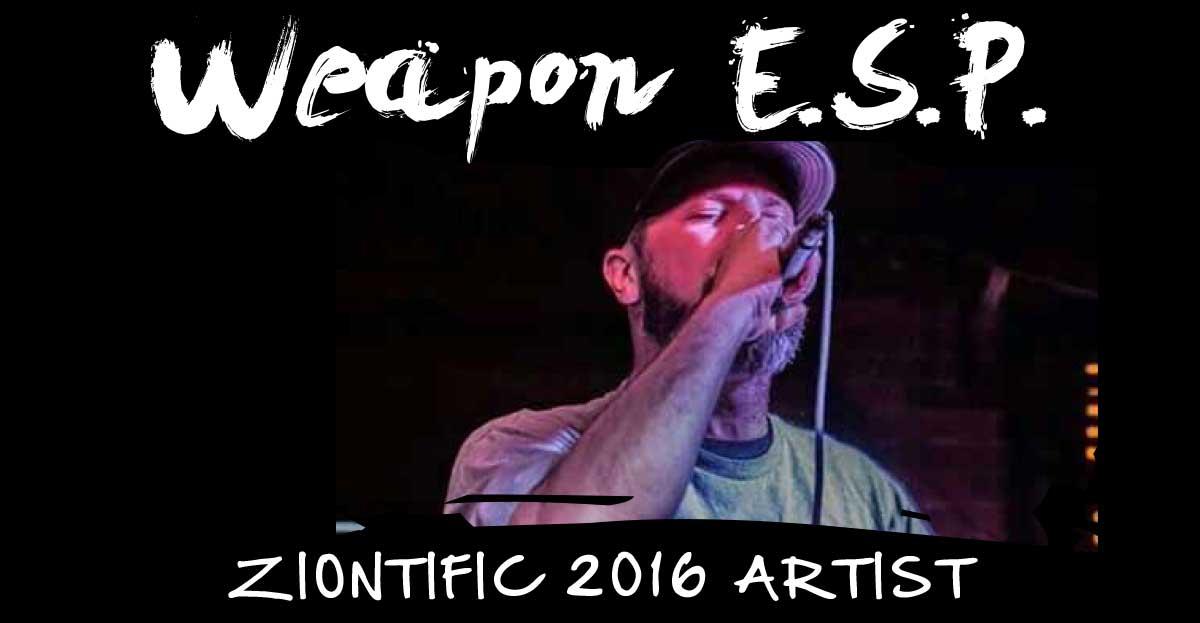 Ziontific Summer Solstice Music Festival 6 — Vermont — Artist Weapon E.S.P.