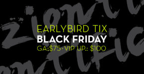 Earlybird Tix: More than half off
