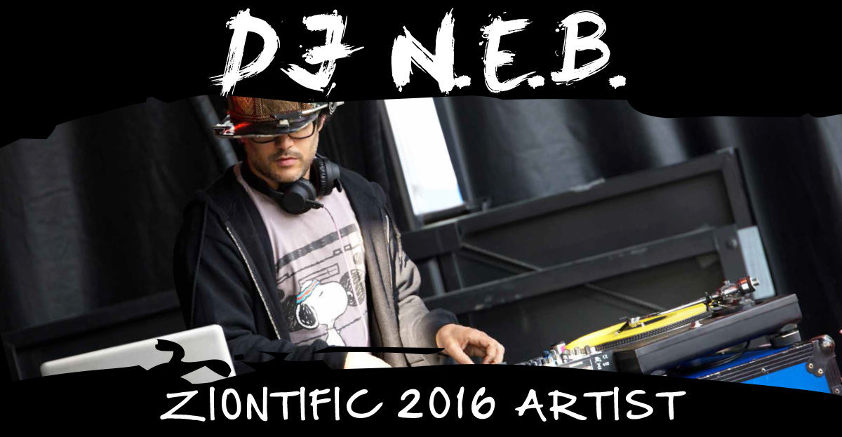 Ziontific Summer Solstice Music Festival 6 — Vermont — Artist DJ N.E.B.