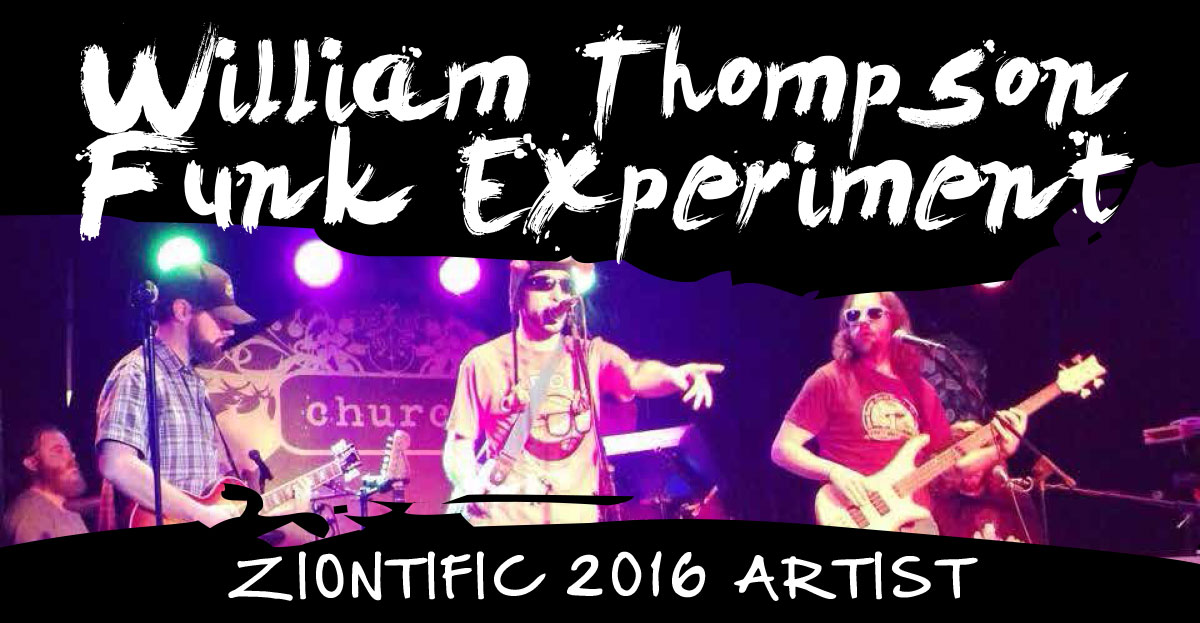 Ziontific Summer Solstice Music Festival 6 — Vermont —  Artist William Thompson Funk Experiment