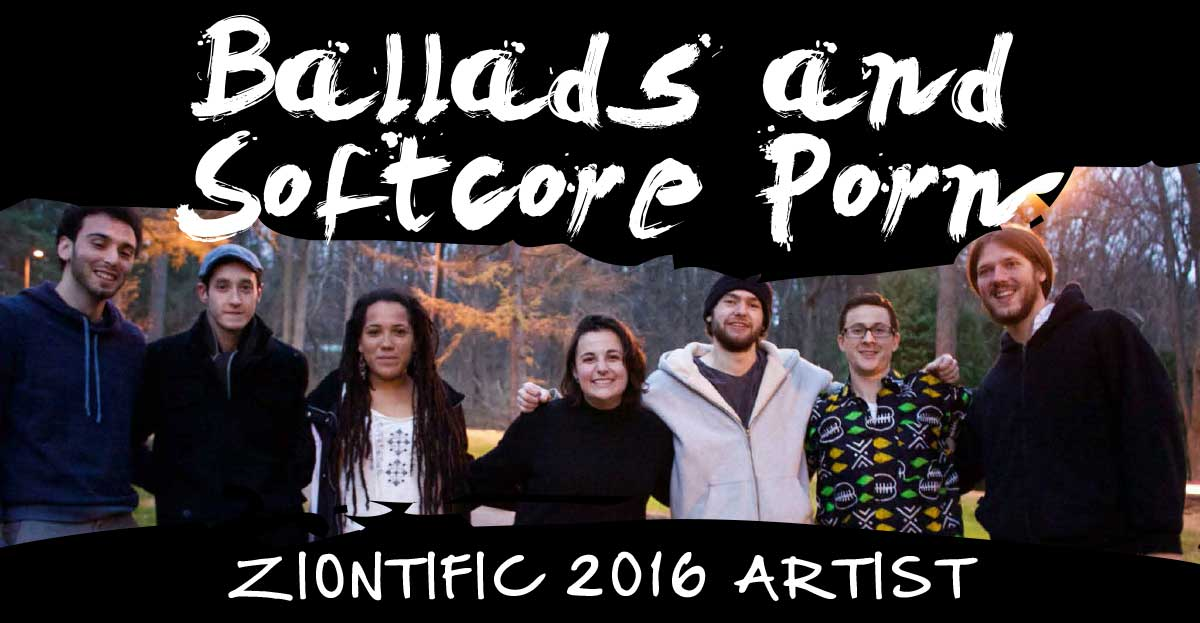 Ziontific Summer Solstice Music Festival 6 — Vermont — Artist Ballads & Softcore Porn